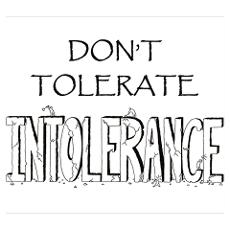 No more Intolerance